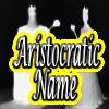 Aristocratic Name Generat...